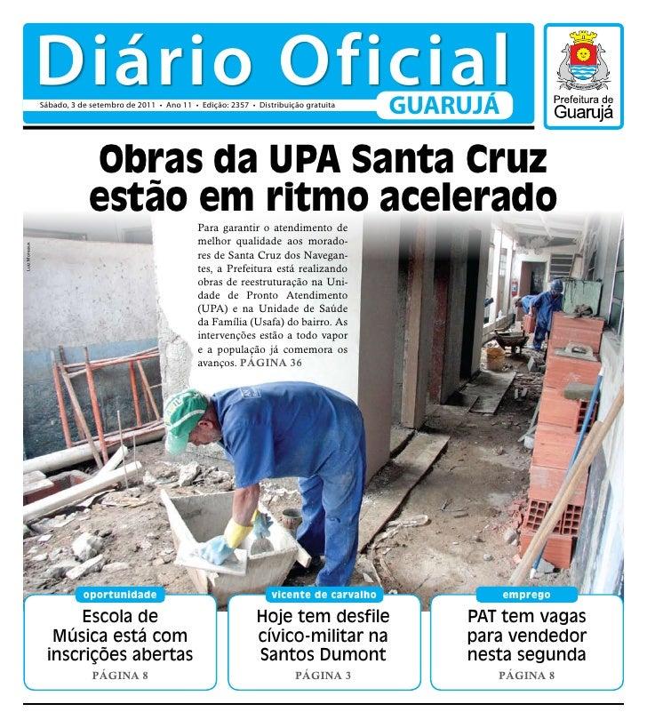 Diário Oficial               Sábado, 3 de setembro de 2011 • Ano 11 • Edição: 2357 • Distribuição gratuita                ...