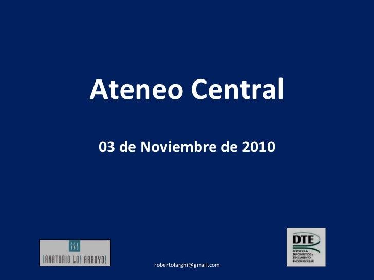 Ateneo Central 03 de Noviembre de 2010 [email_address]