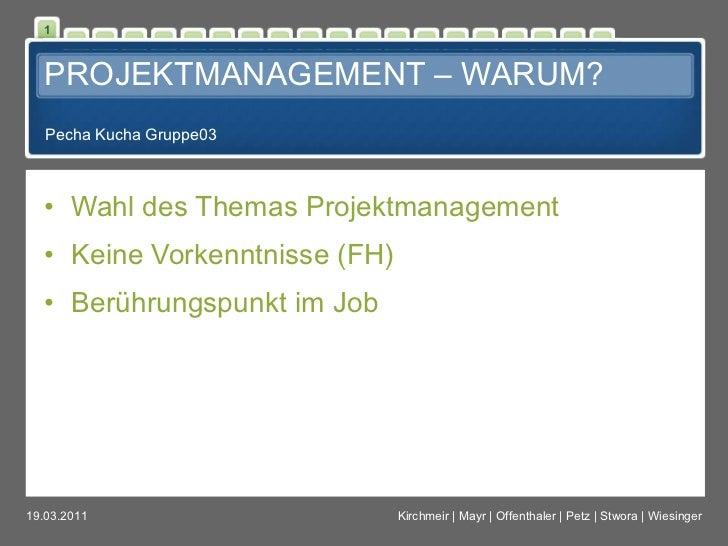 PROJEKTMANAGEMENT – WARUM? <ul><li>Wahl des Themas Projektmanagement </li></ul><ul><li>Keine Vorkenntnisse (FH) </li></ul>...
