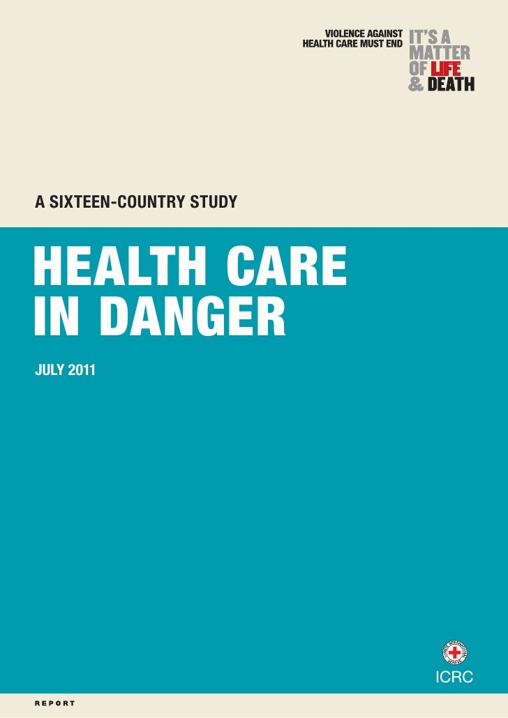 Health care in danger: A sixteen-country study  – A sixteen-country study Health care in dangerJULY 2011                 ...