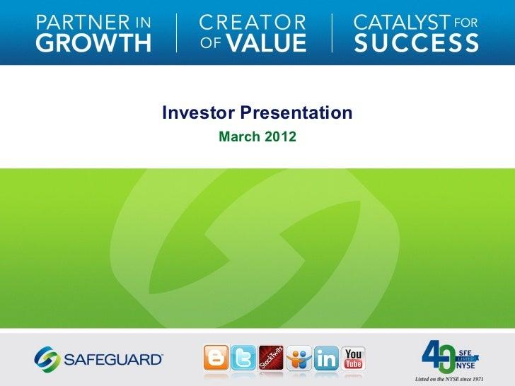 Safeguard Scientifics (NYSE: SFE) Investor Relations Presentation - March 2012