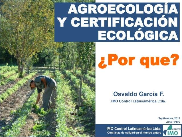 IMO Control Latinoamérica Ltda. Confianza de calidad en el mundo entero ¿Por que? Septiembre, 2012 Lima • Perú Osvaldo Gar...