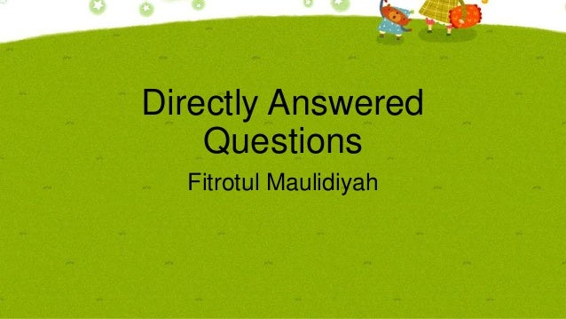 Directly Answered Questions Fitrotul Maulidiyah