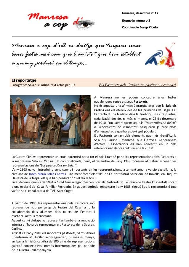Manresa, desembre 2012 Exemplar número 3 Coordinació Josep Xicota  Manresa a cop d'ull us desitja que tingueu unes bones f...