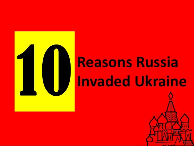 Reasons Russia Invaded Ukraine