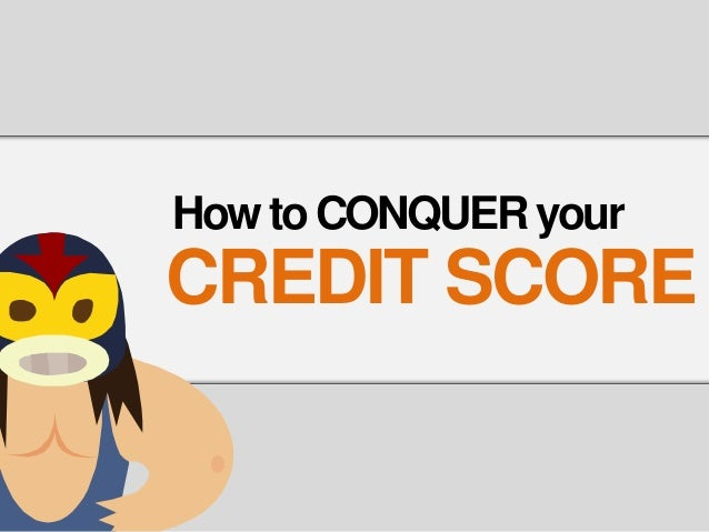 How To Conquer Your Credit Score