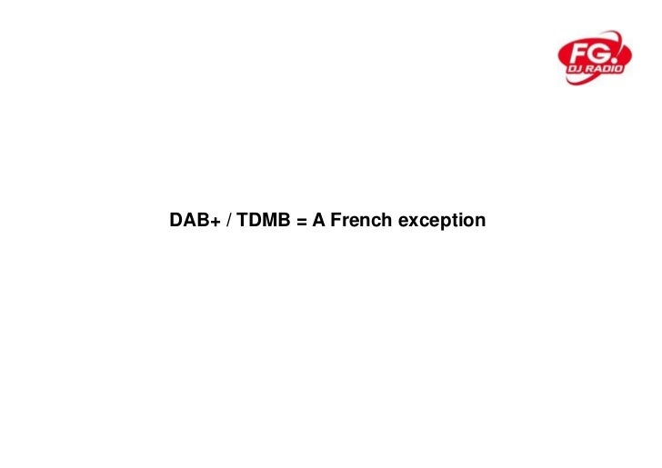 DAB+ / TDMB = A French exception