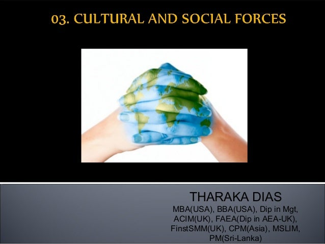 social and cultural forces These values and beliefs guide group members' behavior and their social  an  understanding of social and cultural forces does help to answer, how do people .