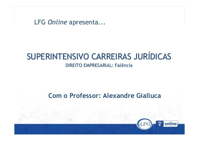 SUPERINTENSIVO CARREIRAS JURSUPERINTENSIVO CARREIRAS JURÍÍDICASDICAS LFG Online apresenta... SUPERINTENSIVO CARREIRAS JURS...