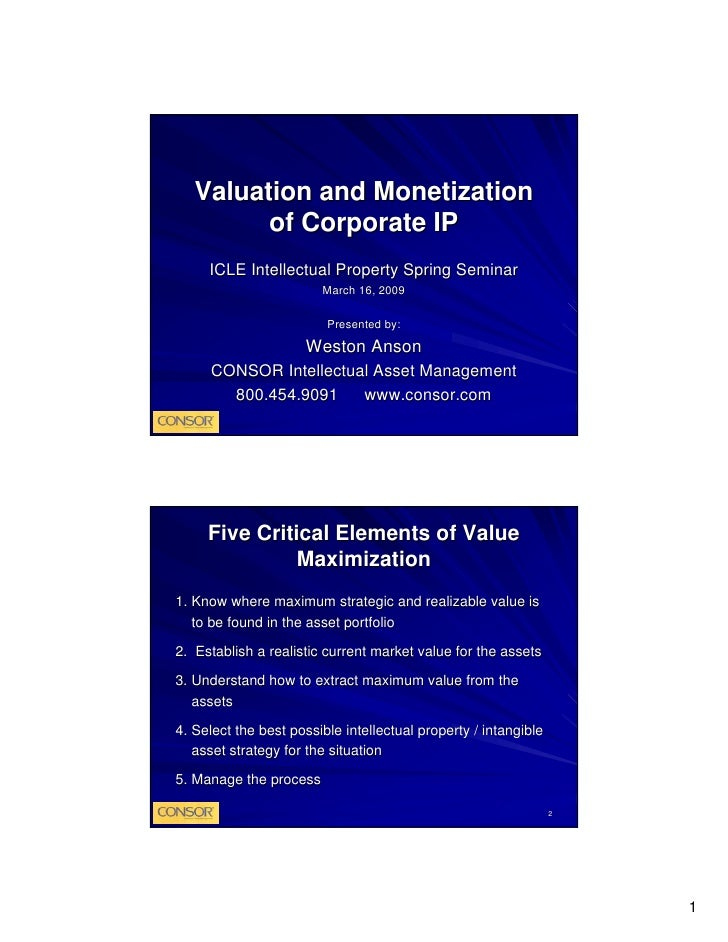 Valuation and Monetization          of Corporate IP      ICLE Intellectual Property Spring Seminar                        ...