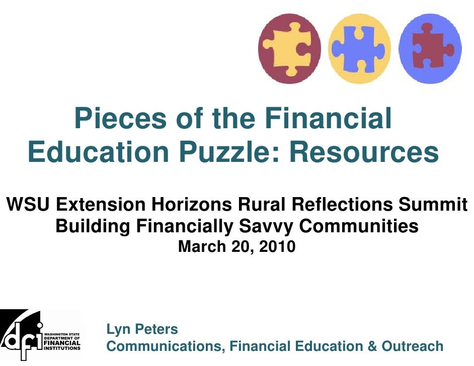 Pieces of the Financial   Education Puzzle: Resources WSU Extension Horizons Rural Reflections Summit     Building Financi...