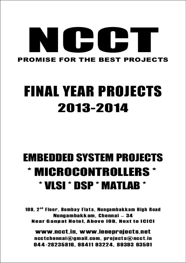 NCCT Final Year Projects Promise for the Best Projects PROJECTS 2013-14 NCCT Embedded System Projects NCCT, 109, 2nd Floor...