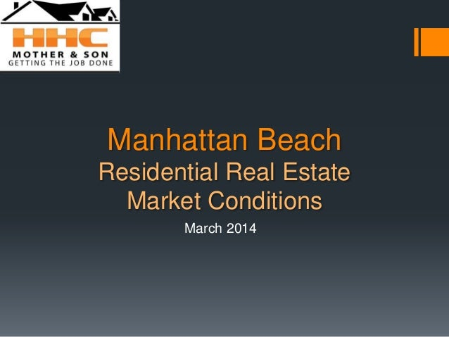 Manhattan Beach Residential Real Estate Market Conditions March 2014