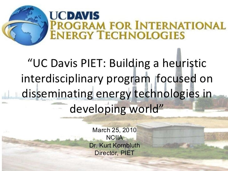 """ UC Davis PIET: Building a heuristic interdisciplinary program  focused on disseminating energy technologies in developin..."