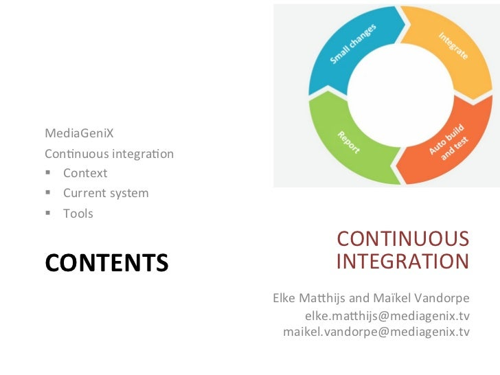 MediaGeniX Con,nuous integra,on § Context § Current system § Tools                                    ...