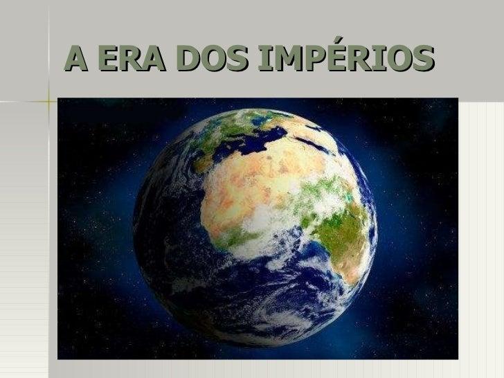 A era dos imperios - 9-ano