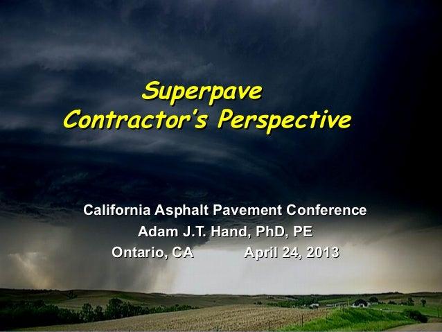 SuperpaveSuperpaveContractor's PerspectiveContractor's PerspectiveCalifornia Asphalt Pavement ConferenceCalifornia Asphalt...