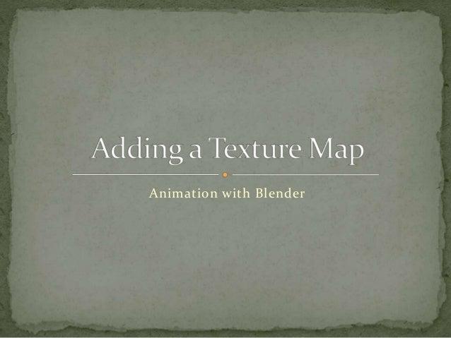 Adding texture maps