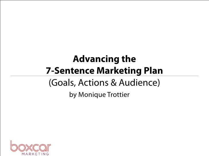 Advancing the7-Sentence Marketing Plan (Goals, Actions & Audience)     by Monique Trottier