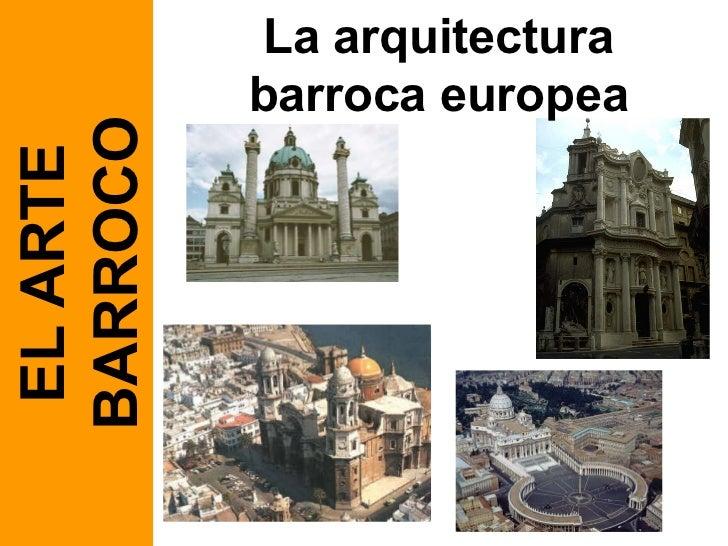 EL ARTE BARROCO La arquitectura barroca europea