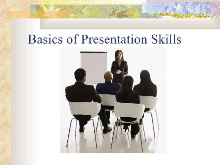 Basics of Presentation Skills