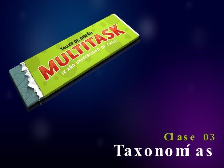 Taxonomías <ul><li>Clase 03 </li></ul>