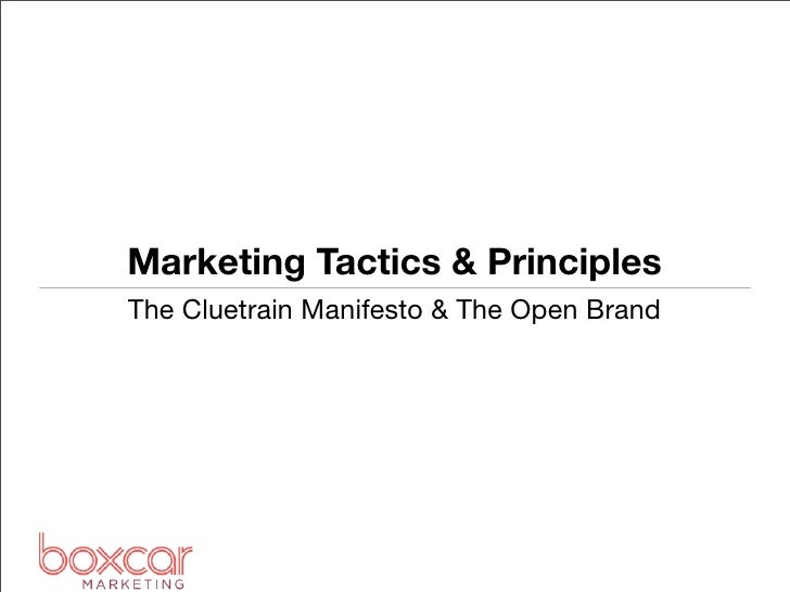 Marketing Tactics & PrinciplesThe Cluetrain Manifesto & The Open Brand