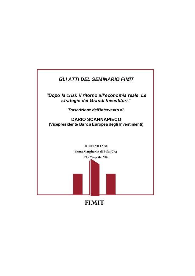 """FORTE VILLAGE Santa Margherita di Pula (CA) 23 - 25 aprile 2009 GLI ATTI DEL SEMINARIO FIMIT """"Dopo la crisi: il ritorno al..."""