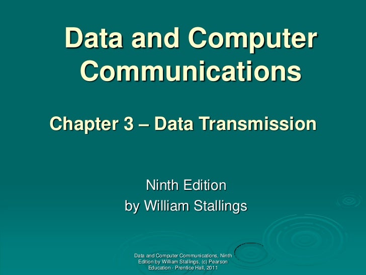 Data and Computer  CommunicationsChapter 3 – Data Transmission           Ninth Edition        by William Stallings        ...