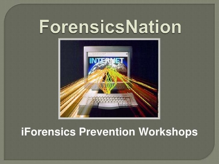 iForensics Prevention Workshops