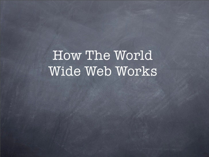 How The WorldWide Web Works