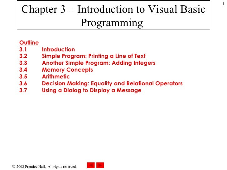 Chapter 3 – Introduction to Visual Basic Programming   Outline 3.1 Introduction 3.2 Simple Program: Printing a Line of Tex...