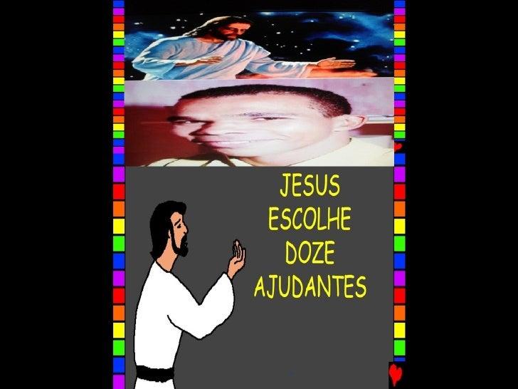 JESUS ESCOLHE DOZE AJUDANTES