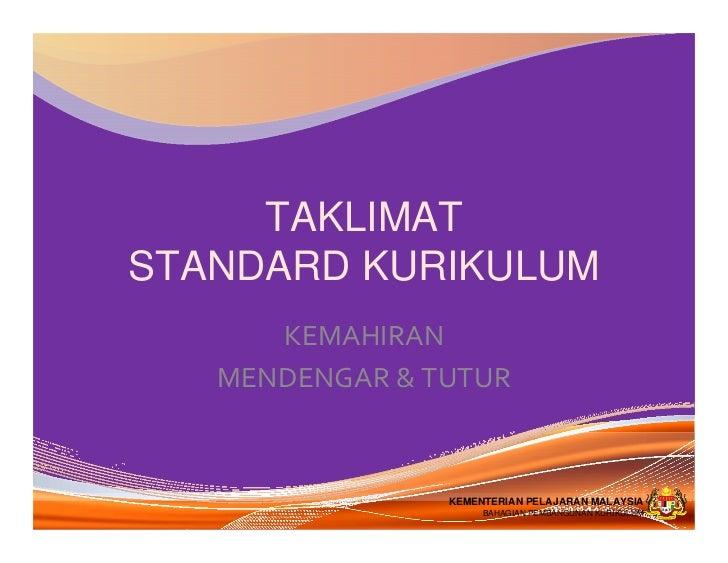 TAKLIMAT       STANDARD KURIKULUM                          KEMAHIRAN                       MENDENGAR&TUTURKEMENTERIAN P...