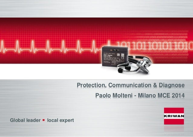 Protection, Communication & Diagnose Paolo Molteni - Milano MCE 2014 Global leader local expert
