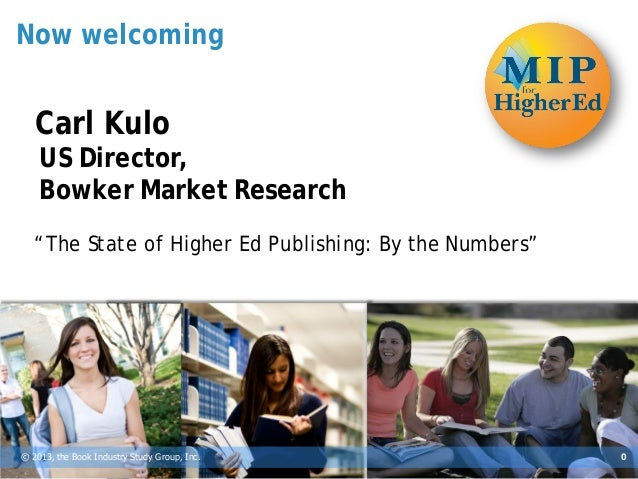 "Now welcoming   Carl Kulo    US Director,    Bowker Market Research   ""The State of Higher Ed Publishing: By the Numbers""©..."