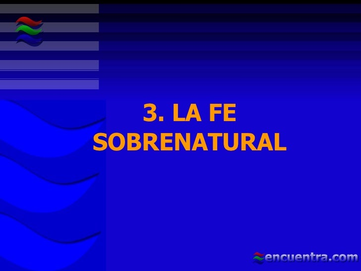 3. LA FE SOBRENATURAL