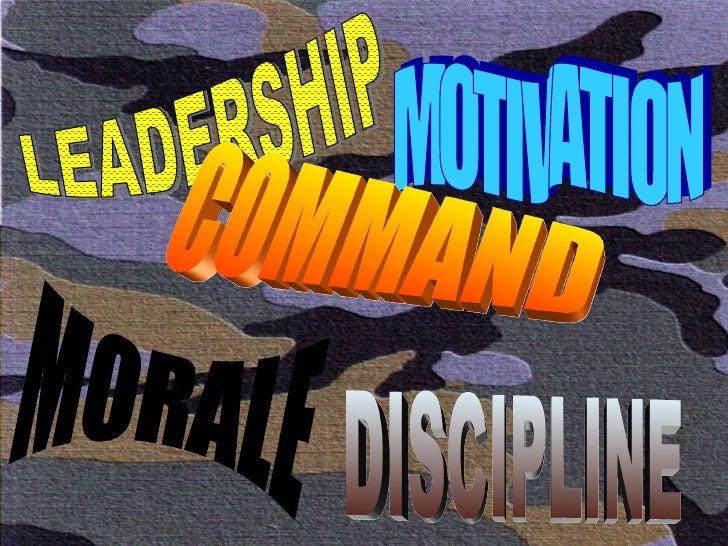 LEADERSHIP MORALE MOTIVATION COMMAND DISCIPLINE