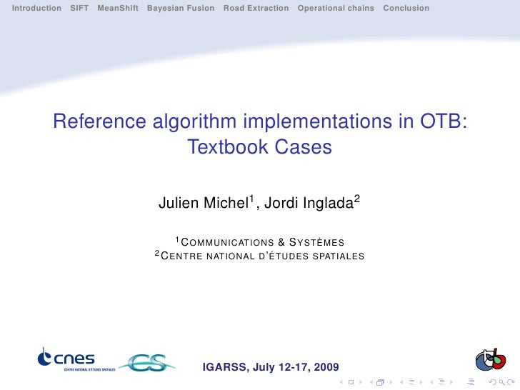 Introduction SIFT MeanShift Bayesian Fusion Road Extraction Operational chains Conclusion             Reference algorithm ...