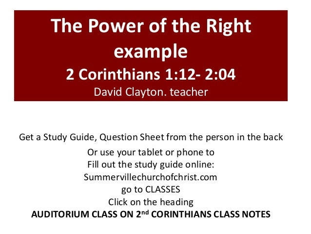 The Power of the Right example 2 Corinthians 1:12- 2:04 David Clayton. teacher Get a Study Guide, Question Sheet from the ...