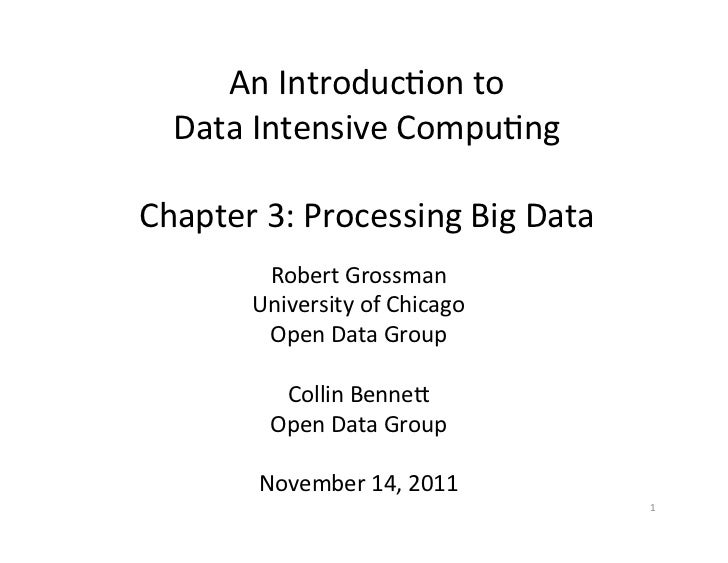 An Introduc+on to    Data Intensive Compu+ng                      Chapter 3: Processing Big Data ...