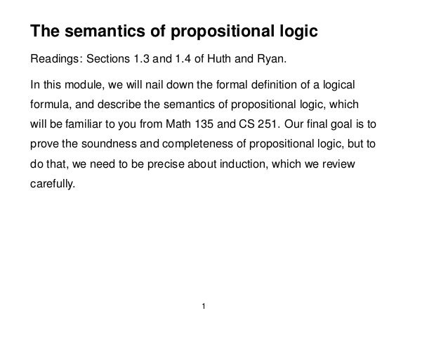 The semantics of propositional logicReadings: Sections 1.3 and 1.4 of Huth and Ryan.In this module, we will nail down the ...