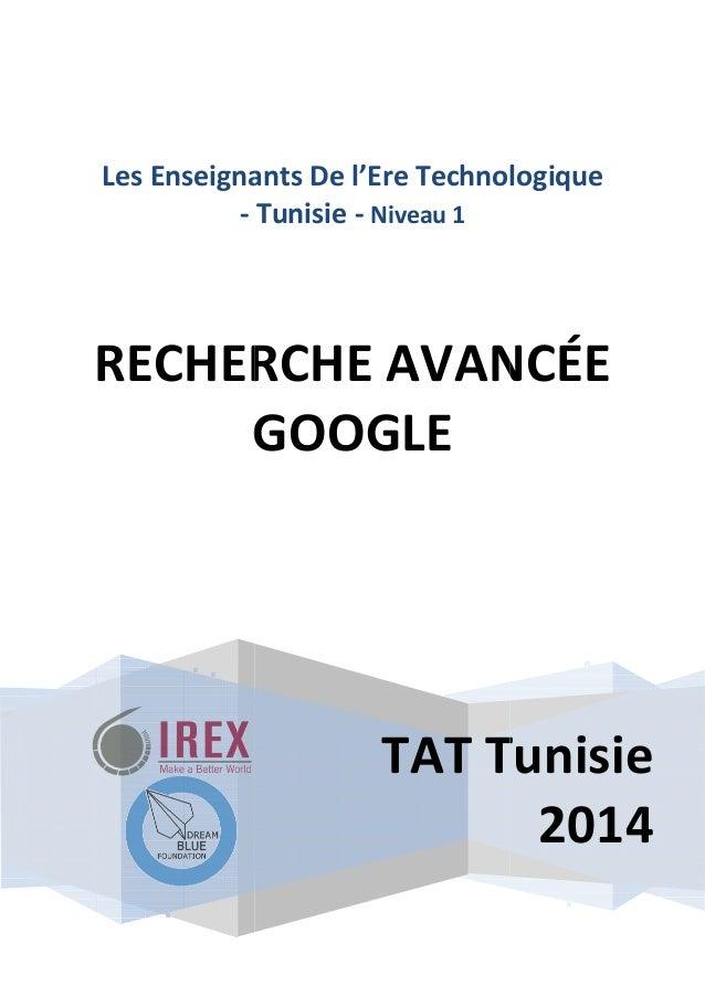 Les Enseignants De l' - RECHERCHE AVANCÉE GOOGLE TAT Tunisie nseignants De l'Ere Technologi Tunisie - Niveau 1 RECHERCHE A...