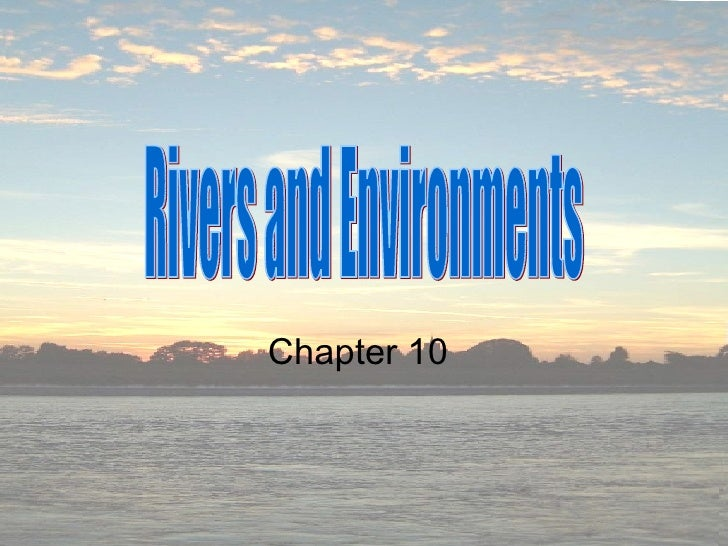 Chapter 10 Rivers and Environments
