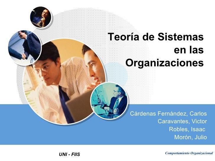 Teoría de Sistemas en las Organizaciones Cárdenas Fernández, Carlos Caravantes, Victor Robles, Isaac  Morón, Julio