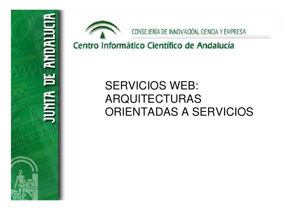 SERVICIOS WEB:ARQUITECTURASORIENTADAS A SERVICIOS