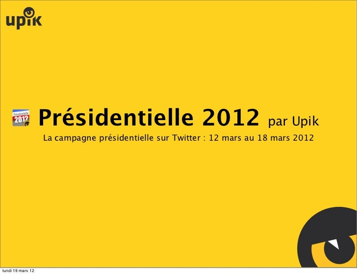 La campagne présidentielle sur Twitter : 12 mars au 18 mars 2012