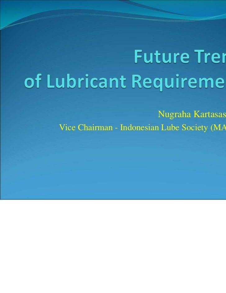 Nugraha KartasasmitaVice Chairman - Indonesian Lube Society (MASPI)