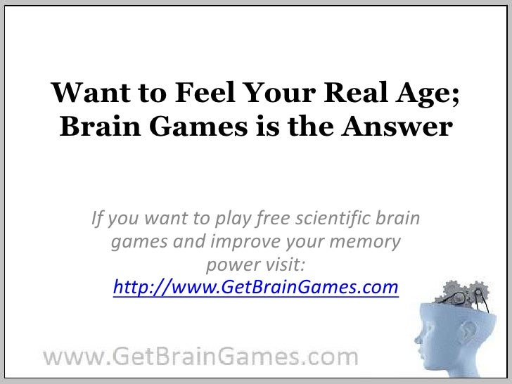 Want to feel your real age; brain games is the answer