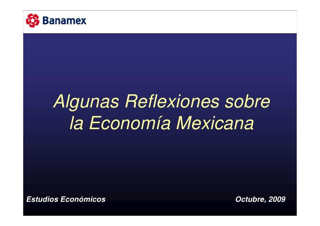 Algunas Reflexiones sobre         la Economía Mexicana   Estudios Económicos       Octubre, 2009